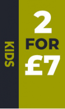 Kids - 2 for £7